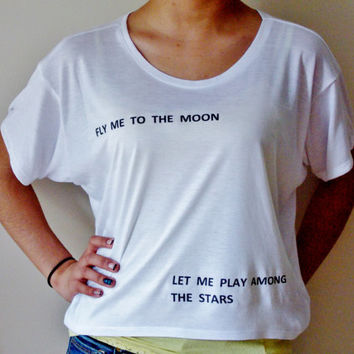 Fly Me To The Moon Crop Top. Fly Me To The Moon, Let Me Play Among The Stars. Womens Crop Tee.