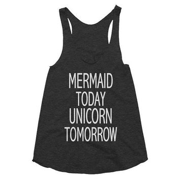 Mermaid today Unicorn tomorrow, racerback tank, Gym Tank, Yoga Top, meditation, gift, workout, meditation, pilates, hot yoga funny