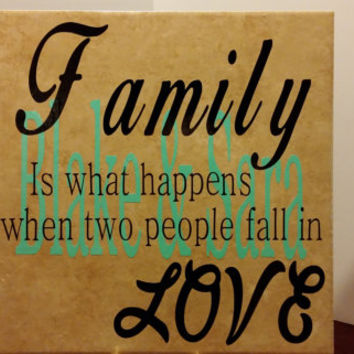 Family is what two people fall in love tile, Wedding Tile, Family Tile
