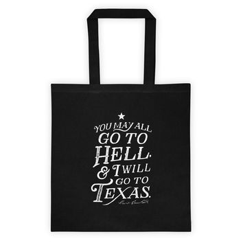 You May All Go To Hell Davy Crockett Tote bag