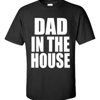 DAD In The House Fathers Day Gift Present - Unisex Tshirt