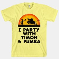 I Party With Timon And Pumba (Shirt)