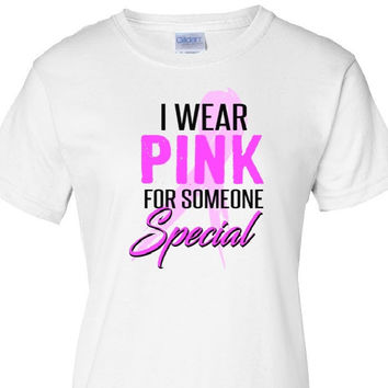I Wear Pink For Someone Special T Shirt