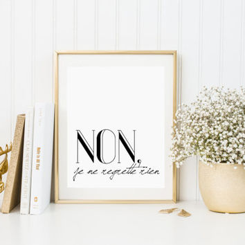 Non, Je Ne Regrette Rien French Typography Print Black and White French Quote No, I regret nothing, Inspirational Art MOTIVATIONAL QUOTE