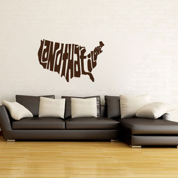 Land That I Love Vinyl Wall Words Decal Sticker Graphic