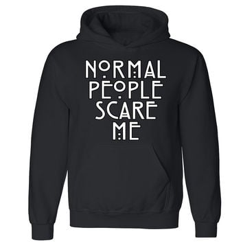 Zexpa Apparel™ Normal People Scare Me Unisex Hoodie AHS Design Cool Dope Hooded Sweatshirt