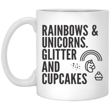 Rainbows & Unicorns, Glitters And Cupcakes White Mug