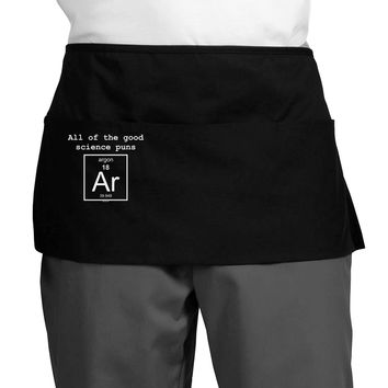 All of the Good Science Puns Argon Dark Adult Mini Waist Apron