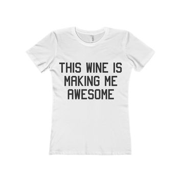 This Wine Is Making Me Awesome Women's Fitted Tee