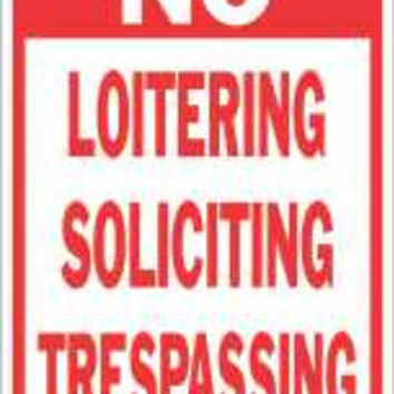 No Soliciting No Loitering No Trespassing Heavy-Duty Sign, 12 In. X 18 In.