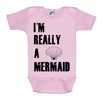 I'm really a mermaid block letters baby one piece bodysuit shirt creeper silkscreen screenprint Choose Size