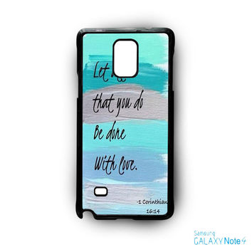 Christian Quotes Bible Corinthians Let All That You Do Be Done With Love for Samsung Galaxy Note 2/Note 3/Note 4/Note 5/Note Edge phone case
