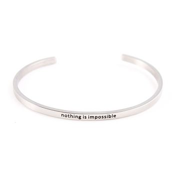 Nothing Is Impossible Stainless Steel Cuff Bracelet