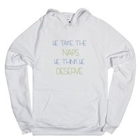we take the naps we think we deserve-Unisex White Hoodie