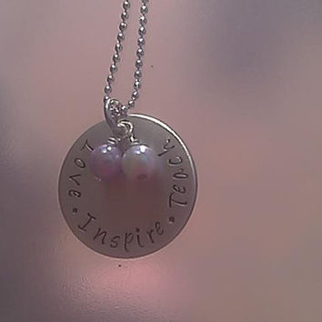 Love Inspire Teach Stainless Steel Hand Stamped Necklace - teacher principle coach art music