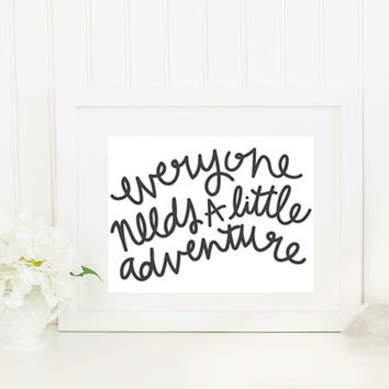 Hand lettered Everyone Needs A Little Adventure quote typography posters, home decor, prints and posters, hand illustration, original art