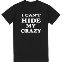 I CAN'T HIDE MY CRAZY | T-Shirt | SKREENED