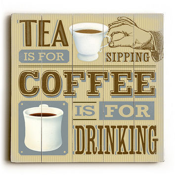 Coffee Is For Drinking by Artist Cory Steffen Wood Sign