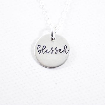 """""""Blessed"""" Hand Stamped Sterling Silver, Gold Filled or Rose Gold-Filled Necklace / Charm"""
