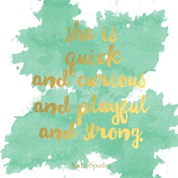 She is Quick and Curious and Playful and Strong Mint Green Kate Spade Quote Art Print by Burlapandblue