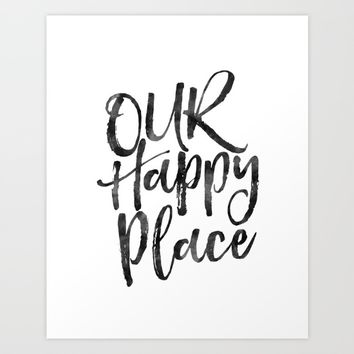 our happy place,home decor,home sign,wall art,love sign,gift for him,gift for her,quote prints Art Print by Printable Aleks