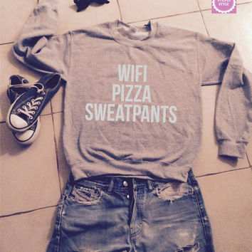 Wifi pizza sweatpants sweatshirt jumper gift cool fashion girls UNISEX sizing women sweater funny cute teens dope teenagers quotes slogan