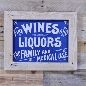 Vintage Fine Wines And Liquors For Family And Medical Use Sign, General Store Sign, Dime Store Sign