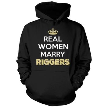 Real Women Marry Riggers. Cool Gift - Hoodie