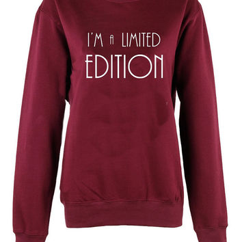I'm a limited edition crew neck shirt unisex womens mens ladies  print  sweatshirt
