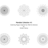 Mandalas (Collection #1). Adult Coloring Book Pages by generative artist Kristin Henry. Math, Science, Chemistry
