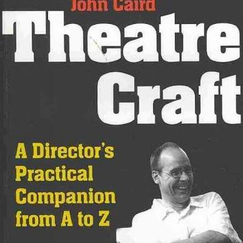 Theatre Craft: A Director's Practical Companion from A to Z
