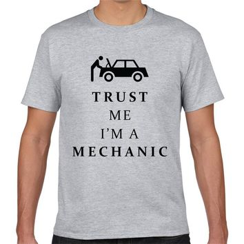 Trust Me I'm A Mechanic -- Funny Mechanic T-shirt