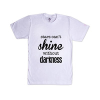 Stars Can't Shine Without Darkness Seize The Day Motivation Motivational Travel Traveling Experiences SGAL7 Unisex T Shirt