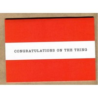 CONGRATULATIONS ON THE THING CARD