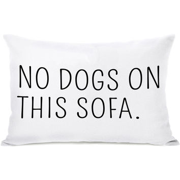 """No Dogs On This Sofa"" Indoor Throw Pillow by OneBellaCasa, 14""x20"""