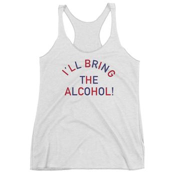 I'll Bring The Alcohol!, 4th Of July Edition - Women's Tri Blend Racerback Tank Top