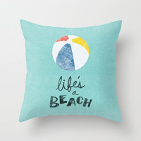 Life's a Beach. Throw Pillow by Nick Nelson | Society6