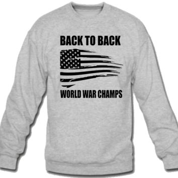 Back to Back World War Champions Sweatshirt Crew Neck