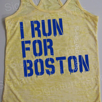 I Run For Boston Tank Top Burnout womens fitness Workout clothing running gym tank racerback runner yallow or blue s-2xl