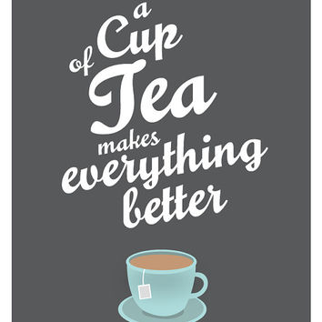 For Tea Lovers - A Cup of Tea Makes Everything Better (dark), Kitchen Wall Art