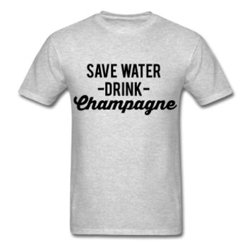 Save Water Drink Champagne, Unisex T-Shirt
