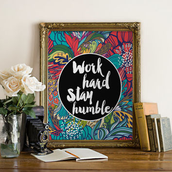 "PRINTABLE Art ""Word Hard And Stay Humble"" Typography Art Print Floral Art Print Floral Wall Decor Dorm Decor Dorm Art Motivational Quote"