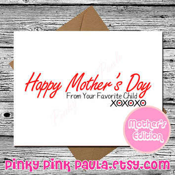 From Your Favorite Child (Mothers Day Card . Funny Birthday Card. Mom Birthday Card. Card For Mothers. Happy Mothers Day. Cute Mothers Day)