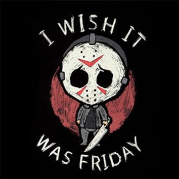 Friday the 13th I Wish it Was Friday T-shirt