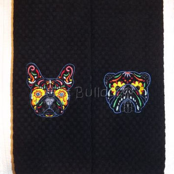 English and French Bulldog Sugar Skull Day Of The Dead Embroidered Kitchen Towels