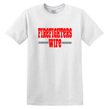 "Firefighters Wife"" tshirt,firefighter tee,firefighter wife,firefighter gift,firefighter love,fire dept,fire wife tshirt,fireman wife shirt"