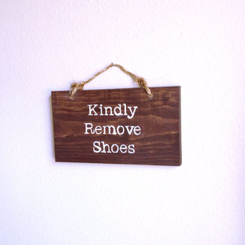 Primitive Wood Kindly Remove Shoes Please Hanging sign with Typewriter Font