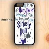 Dream colorful Harry Potter If You Dont Get iPhone 6S Plus Case