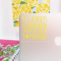 It's Always Summer Somewhere Decal Laptop Decal iPad Decal