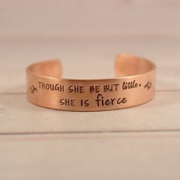 """Though she be but little, she is fierce"" 1/2"" Cuff  - Shakespeare Quote Bracelet"